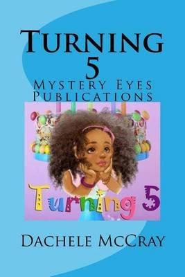 Turning 5 (Paperback): Dachele McCray