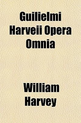 Guilielmi Harveii Opera Omnia (Paperback): William Harvey