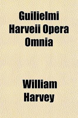 Guilielmi Harveii Opera Omnia (Paperback): William Harvey