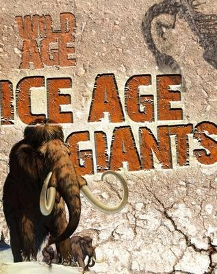 Ice Age Giants (Paperback): Steve Parker