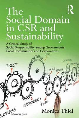 The Social Domain in CSR and Sustainability - A Critical Study of Social Responsibility among Governments, Local Communities...
