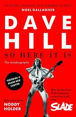 So Here It Is - The Autobiography (Paperback, 2 Ed): Dave Hill