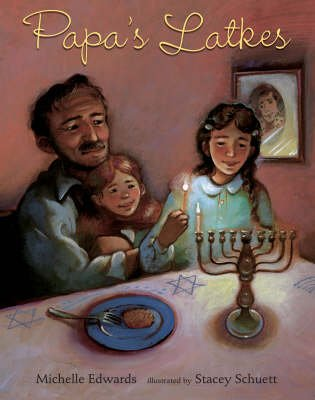 Papa's Latkes (Hardcover, Library edition): Michelle Edwards