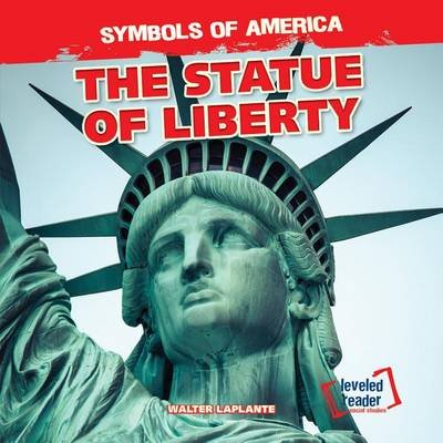 The Statue of Liberty (Hardcover): Walter Laplante