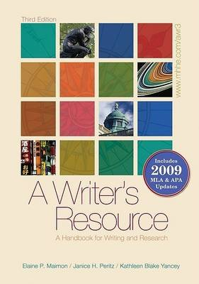 A Writer's Resource - A Handbook for Writing and Research (Paperback, 3rd): Elaine P. Maimon, Janice H Peritz, Kathleen...