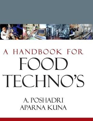 A Handbook for Food Techno's (Hardcover): A. Poshadari