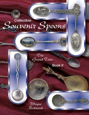 Collectible Souvenir Spoons, Bk. 2 - ID and Values (Paperback, 2nd): Wayne Bednersh