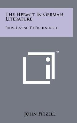 The Hermit in German Literature - From Lessing to Eichendorff (Hardcover): John Fitzell