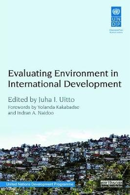 Evaluating Environment in International Development (Paperback): Juha Ilari Uitto