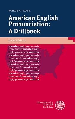 American English Pronunciation - A Drillbook (Paperback): Walter Sauer