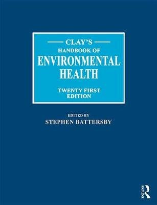 Clay's Handbook of Environmental Health (Electronic book text, 21st Revised edition): Stephen Battersby