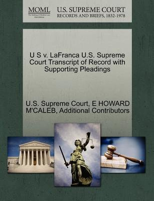 U S V. Lafranca U.S. Supreme Court Transcript of Record with Supporting Pleadings (Paperback): E Howard M'Caleb,...