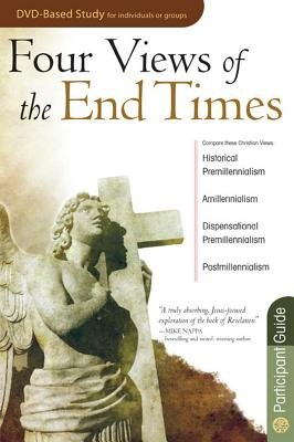 Four Views of the End Times Participant Guide (Electronic book text): Timothy Paul Jones
