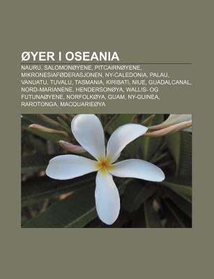 Oyer I Oseania - Nauru, Salomonoyene, Pitcairnoyene, Mikronesiafoderasjonen, NY-Caledonia, Palau, Vanuatu, Tuvalu, Tasmania,...