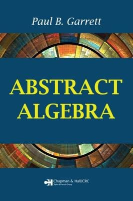 Abstract Algebra (Hardcover): Paul B Garrett