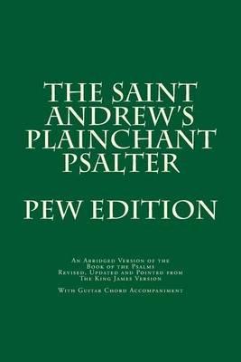 The Saint Andrew's Plainchant Psalter (Paperback): Dr John E Haines