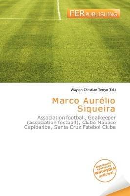 Marco Aur Lio Siqueira (Paperback): Waylon Christian Terryn