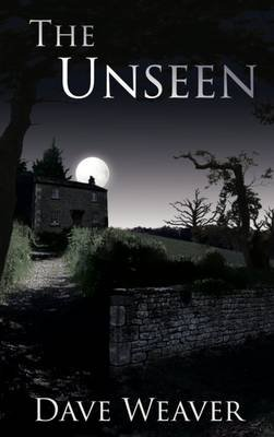 The Unseen (Paperback): Dave Weaver