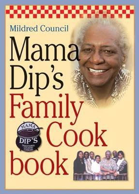 Mama Dip's Family Cookbook (Hardcover, New edition): Mildred Council