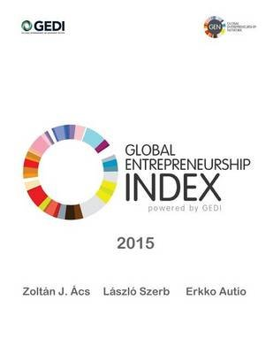 Global Entrepreneurship Index 2015 (Paperback): Zoltan Acs, Laszlo Szerb, Erkko Autio