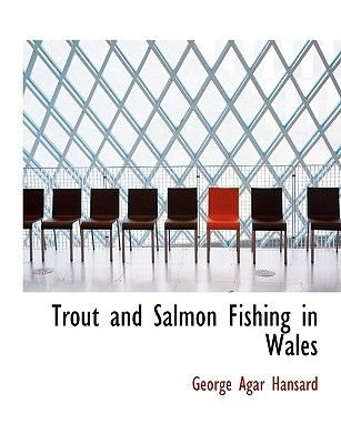 Trout and Salmon Fishing in Wales (Large print, Hardcover, large type edition): George Agar Hansard