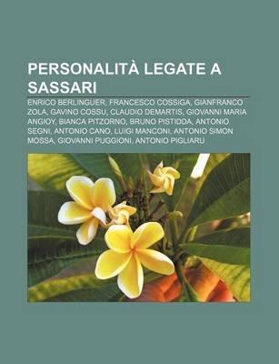 Personalita Legate a Sassari - Enrico Berlinguer, Francesco Cossiga, Gianfranco Zola, Gavino Cossu, Claudio Demartis, Giovanni...