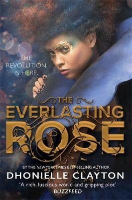 The Belles 2: The Everlasting Rose (Paperback): Dhonielle Clayton