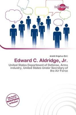 Edward C. Aldridge, JR. (Paperback): Jerold Angelus