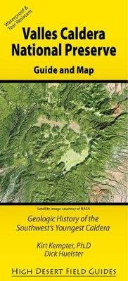 Valles Caldera National Preserve - Geologic History of the Southwest's Youngest Caldera (Sheet map): Kirt Kempter, Dick...