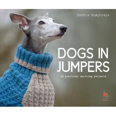 Dogs in Jumpers (Paperback): Debbie Humphreys