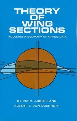 Theory of Wing Sections - Including a Summary of Airfoil Data (Electronic book text): Ira H. Abbott, A. E. Von Doenhoff