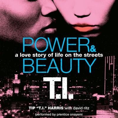Power & Beauty (Downloadable audio file): Tip Harris, David Ritz