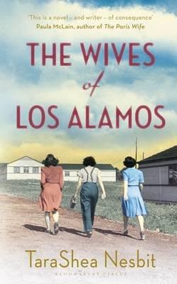 The Wives of Los Alamos (Hardcover): Tarashea Nesbit