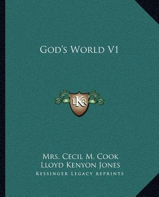God's World V1 (Paperback): Mrs Cecil M. Cook, Lloyd Kenyon-Jones
