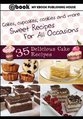 35 Delicious Cake Recipes (Paperback): My Ebook Publishing House