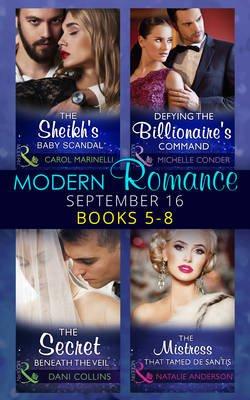 Modern Romance September 2016 Books 5-8 - The Sheikh's Baby Scandal / Defying the Billionaire's Command / the Secret...
