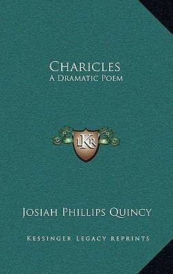 Charicles - A Dramatic Poem (Hardcover): Josiah Quincy