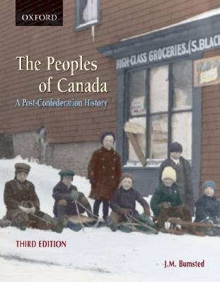Peoples of Canada - A Post-confederation History (Paperback, 3rd Revised edition): J.M. Bumstead