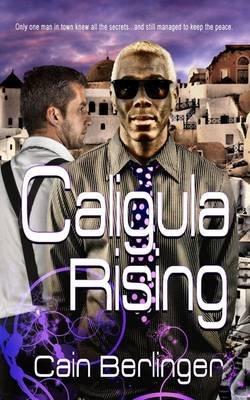Caligula Rising (Paperback): Cain Berlinger