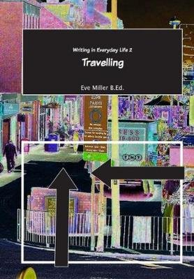 Writing in Everyday Life 2: Travelling (Paperback): Sally Killean