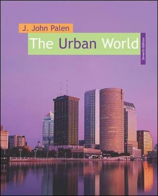 The Urban World (Hardcover, 7th Revised edition): J.John Palen