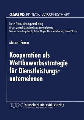 Kooperation ALS Wettbewerbsstrategie Fur Dienstleistungsunternehmen (German, Paperback, 1998 ed.): Marion Friese