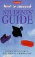 Collins How to Succeed - The Students' Guide (Paperback):