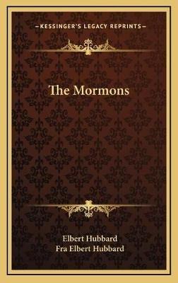 The Mormons (Hardcover): Elbert Hubbard