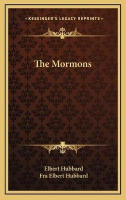 The Mormons (Hardcover): Elbert Hubbard