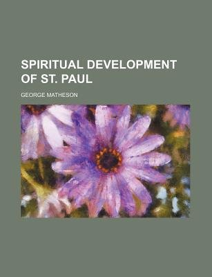 Spiritual Development of St. Paul (Paperback): George Matheson