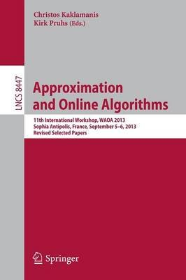 Approximation and Online Algorithms - 11th International Workshop, WAOA 2013, Sophia Antipolis, France, September 5-6, 2013,...