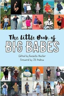 The Little Book of Big Babes (Paperback): Rachelle Abellar