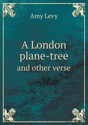 A London Plane-Tree and Other Verse (Paperback): Amy Levy
