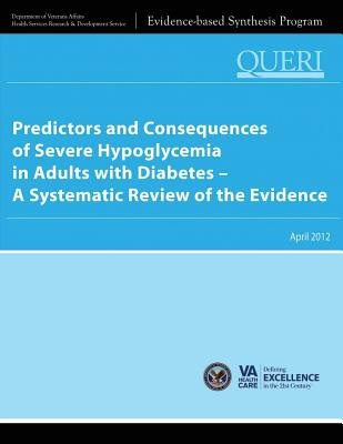 Predictors and Consequences of Severe Hypoglycemia in Adults with Diabetes - A Systematic Review of the Evidence (Paperback):...